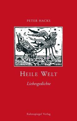 Heile Welt von Friauf,  Heike, Hacks,  Peter, Richter,  Thomas J