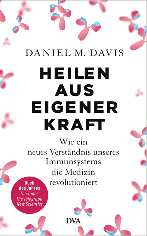 Heilen aus eigener Kraft von Davis,  Daniel M., Kuhlmann-Krieg,  Susanne