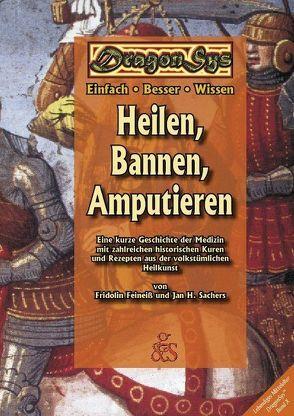 Heilen, Bannen, Amputieren von Barz,  Lina, Feineiß,  Fridolin, Sachers,  Jan H, Städtler-Ley,  Stefan