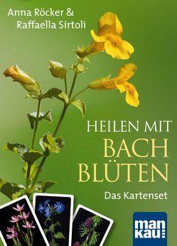 Heilen mit Bachblüten. Das Kartenset von Röcker,  Anna Elisabeth, Sirtoli,  Raffaella