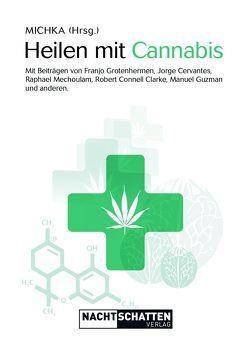 Heilen mit Cannabis von MICHKA
