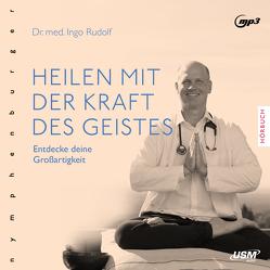 Heilen mit der Kraft deines Geistes von Rudolf,  Ingo