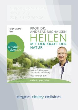 Heilen mit der Kraft der Natur (DAISY Edition) von Mehne,  Julian, Michalsen,  Andreas Prof. Dr.