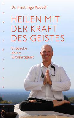 Heilen mit der Kraft des Geistes von Dr. Rudolf,  Ingo