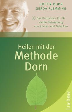 Heilen mit der Methode Dorn von Dorn,  Dieter, Flemming,  Gerda