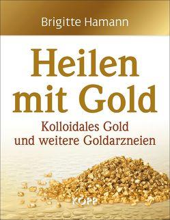 Heilen mit Gold von Hamann,  Brigitte