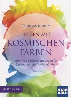 Heilen mit kosmischen Farben von Künne,  Thomas