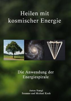 Heilen mit kosmischer Energie von Koch,  Michael, Koch,  Susanne, Stangl,  Anton