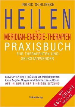 Heilen mit Meridian-Energie-Therapien von Schlieske,  Ingrid