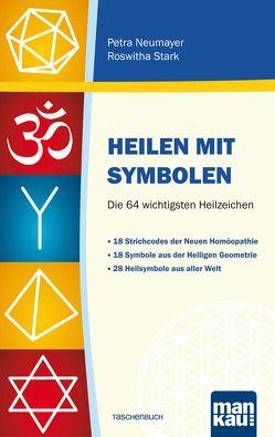 Heilen mit Symbolen. Die 64 wichtigsten Heilzeichen von Neumayer,  Petra, Stark,  Roswitha