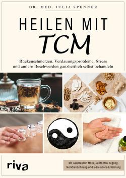 Heilen mit TCM von Spenner,  Julia