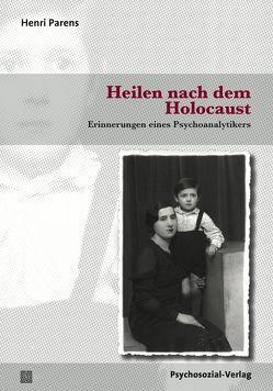 Heilen nach dem Holocaust von Jones,  Susan, Parens,  Henri