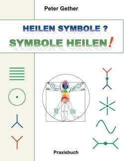 Heilen Symbole? Symbole heilen! von Gether,  Peter