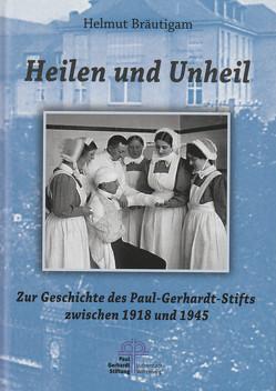 Heilen und Unheil von Bräutigam,  Helmut