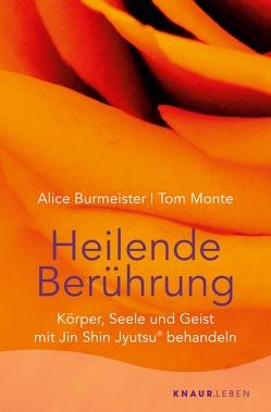 Heilende Berührung von Burmeister,  Alice, Monte,  Tom, Steffen,  Jonathan