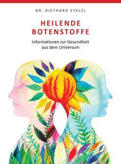 Heilende Botenstoffe von Stelzl,  Dr. Diethard