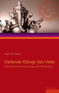 Heilende Klänge des Veda von Sriram,  Anjali, Sriram,  R.
