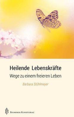 Heilende Lebenskräfte von Stühlmeyer,  Barbara
