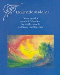 Heilende Malerei – Sonderausgabe der Ausstellung im Goetheanum von Glöckler,  Michaela, Marbach,  Irmgard