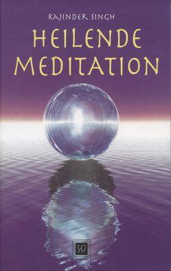 Heilende Meditation von Singh,  Rajinder