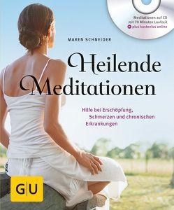 Heilende Meditationen von Schneider,  Maren