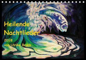 Heilende Nachtlieder (Tischkalender 2018 DIN A5 quer) von Brück,  Ulrike