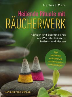 Heilende Rituale mit Räucherwerk von Merz,  Gerhard