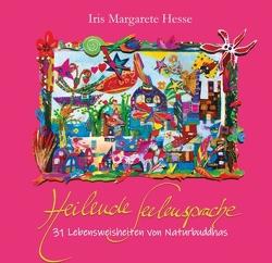 Heilende Seelensprache von Hesse,  Iris Margarete