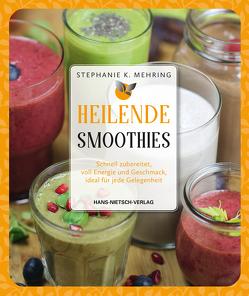 Heilende Smoothies von Mehring,  Stephanie Katharina