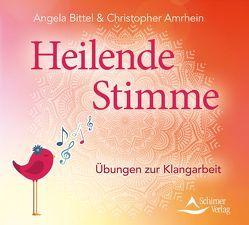Heilende Stimme von Amrhein,  Christopher, Bittel,  Angela
