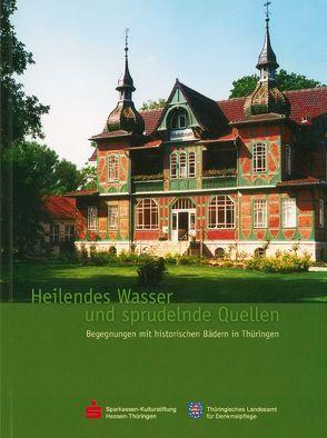 Heilendes Wasser und sprudelnde Quellen von Kessler,  Hans J