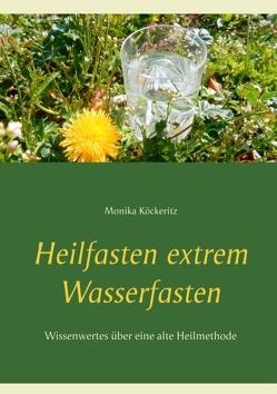 Heilfasten extrem Wasserfasten von Köckeritz,  Monika