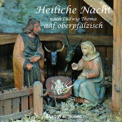 Heiliche Nacht aaf oberpfälzisch von Maschke,  Horst