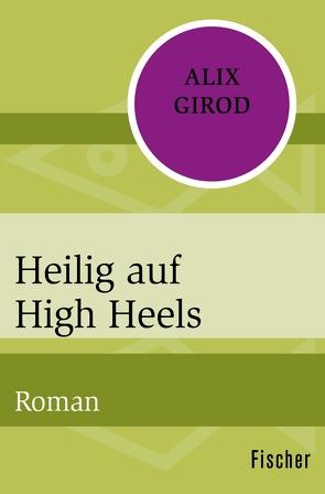 Heilig auf High Heels von Girod,  Alix, Mälzer-Semlinger,  Nathalie