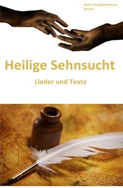 Heilig Dem Herrn / Heilige Sehnsucht: Lieder und Texte von Hills,  Aaron Merritt, Weidmann,  Heino, Wesley,  Charles, Wesley,  John