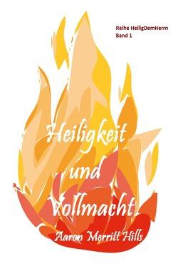 Heilig Dem Herrn / Heiligkeit und Vollmacht von Hills,  Aaron Merritt, Weidmann,  Heino