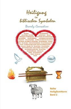 Heilig Dem Herrn / Heiligung in biblischen Symbolen von Carradine,  Beverly, Weidmann,  Heino