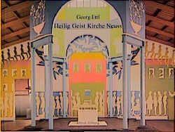 Heilig Geist Kirche Neuss von Cladders,  Johannes, Ettl,  Georg, Hadler,  Stefan, Kohl,  Ines