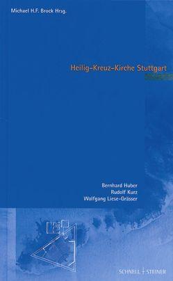 Heilig-Kreuz-Kirche Stuttgart von Brock,  Michael H. F., Huber,  Bernhard, Kurz,  Rudolf, Liese-Grässer,  Wolfgang