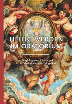 Heilig werden im Oratorium von Dusek,  Markus, Wodrazka,  Paul Bernhard