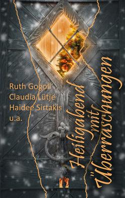 Heiligabend mit Überraschungen von Diverse, Gogoll,  Ruth, Lütje,  Claudia, Sirtakis,  Haidee