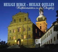 Heilige Berge – Heilige Quellen von Moser,  Günter, Setzwein,  Bernhard