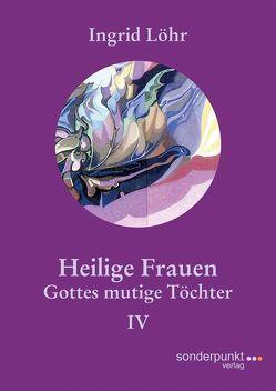 Heilige Frauen IV von Löhr,  Ingrid