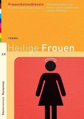 FrauenGottesDienste – Heilige Frauen von Langwald,  Marie L, Niehueser,  Isolde