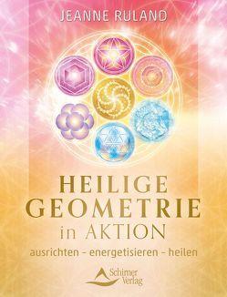 Heilige Geometrie in Aktion von Ruland,  Jeanne
