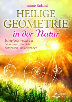 Heilige Geometrie in der Natur von Ruland,  Jeanne