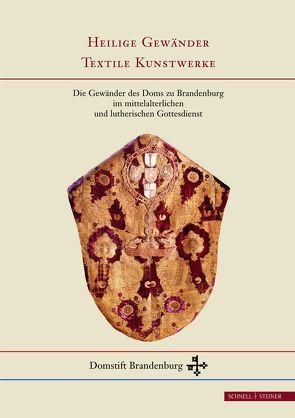 Heilige Gewänder – Textile Kunstwerke von Reihlen,  Helmut
