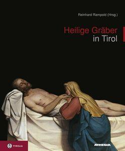 Heilige Gräber in Tirol von Andergassen,  Leo, Arnold,  Herta, Caramelle,  Franz, Menardi,  Herlinde, Rampold,  Reinhard