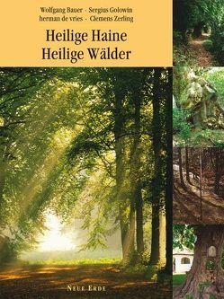 Heilige Haine – Heilige Wälder von Bauer,  Wolfgang, de Vries,  Herman, Golowin,  Sergius, Zerling,  Clemens