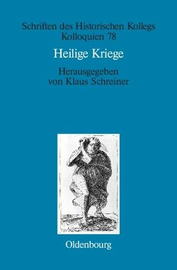 Heilige Kriege von Müller-Luckner,  Elisabeth, Schreiner,  Klaus